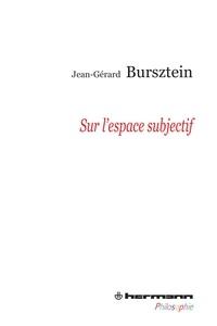 Jean-Gérard Bursztein - Sur l'espace subjectif.