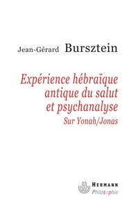 Jean-gérard Burzstein - Expérience hébraique antique du salut et psychanalyse - Sur Yonah-Jonas.