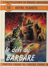 Jean Gérard Imbar et Christian Gaty - L'Encyclopédie en bandes dessinées Tome 10 : Notre planète - Le défi du barbare.