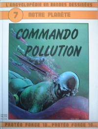 Jean Gérard Imbar et Christian Gaty - L'Encyclopédie en bandes dessinées Tome 7 : Notre planète - Commando pollution.