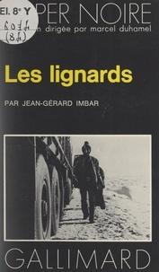 Jean Gérard Imbar et Marcel Duhamel - Les lignards.