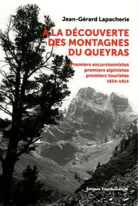 Jean-Gérard Lapacherie - A la découverte des montagnes du Queyras - Premiers excursionnistes, premiers alpinistes, premiers touristes (1834-1914).