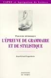 Jean-Gérard Lapacherie - L'épreuve de grammaire et de stylistique - Parcours méthodique.
