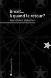 Jean-Gérard Lieberherr - Brexit... à quand le retour ?.