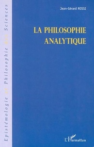 Jean-Gérard Rossi - La philosophie analytique.