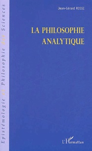 La philosophie analytique - Jean-Gérard Rossi |