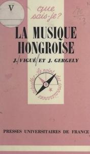 Jean Gergely et Jean Vigué - La musique hongroise.