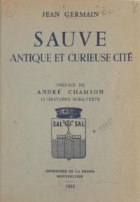 Jean Germain et André Chamson - Sauve - Antique et curieuse cité.