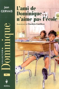 Jean Gervais - L'ami de Dominique n'aime pas l'école.