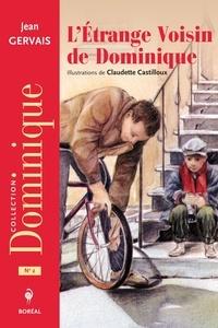 Jean Gervais - L'ETRANGE VOISIN DE DOMINIQUE.