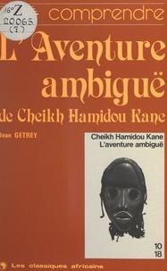Jean Getrey - L'aventure ambiguë de Cheikh Hamidou Kane.