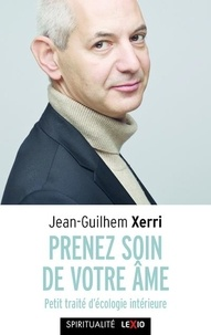 Jean-Ghilhem Xerri - Prenez soin de votre âme.