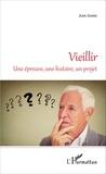 Jean Giard - Vieillir - Une épreuve, une histoire, un projet.
