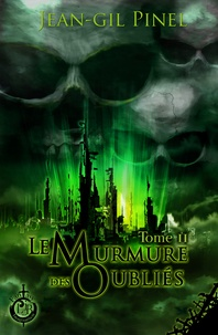 Jean-Gil Pinel - Le Murmure des Oubliés - Tome 2.