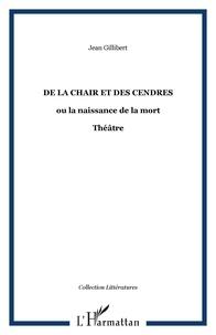 Jean Gilibert - De la chair et des cendres.