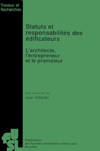 Statuts et responsabilités des édificateurs. L'architecte, l'entrepreneur et le promoteur
