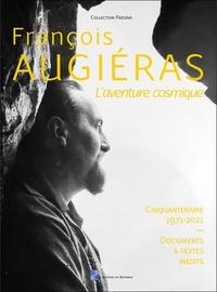 Jean-Gilles Badaire et Christian Bellec - François Augiéras - L'aventure cosmique. 1 CD audio
