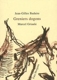 Jean-Gilles Badaire et Marcel Griaule - Greniers dogons.