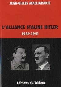 Jean-Gilles Malliarakis - L'alliance Staline-Hitler.