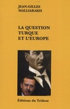 Jean-Gilles Malliarakis - La question turque et l'Europe.