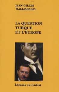 Jean-Gilles Malliarakis - La question turque et l'Europe.