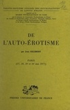 Jean Gillibert et  Société psychanalytique de Par - De l'auto-érotisme - Trente-septième Congrès des psychanalystes de langues romanes. Paris 27, 28, 29, 30 mai 1977.