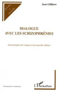 Jean Gillibert - Dialogue avec les schizophrénies.