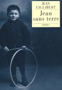 Jean Gillibert - Jean sans terre.