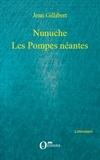 Jean Gillibert - Nunuche - Les Pompes néantes.