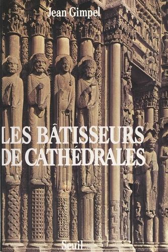 Les bâtisseurs de cathédrales - Jean Gimpel, Boudot-Lamotte, Jacques Boulas - Format PDF - 9791036917400 - 5,49 €