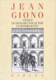 Jean Giono - Angelo. Le Hussard sur le toit. Le Bonheur fou.