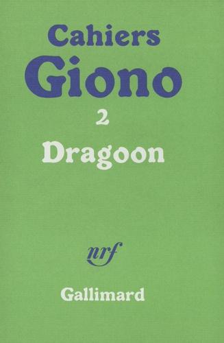 Jean Giono - Cahiers Giono N°  2 : Dragoon. (suivi de) Olympe - Récits.