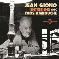 Jean Giono et Taos Amrouche - Jean Giono. Entretiens avec Taos Amrouche.