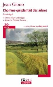 Jean Giono - L'homme qui plantait des arbres - Ecrire la nature (anthologie).