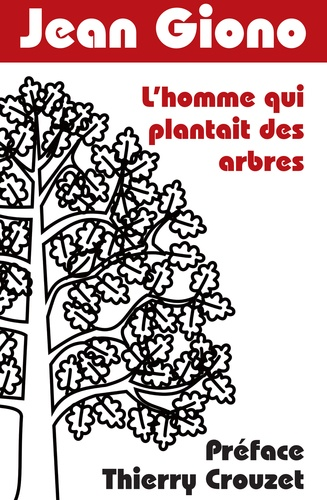 L'homme qui plantait des arbres. Préface Thierry Crouzet