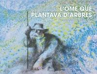 Jean Giono - L'òme que plantava d'arbres - Occitan languedocien.