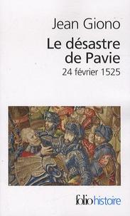 Jean Giono - Le désastre de Pavie - 24 février 1525.