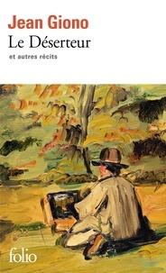 Jean Giono - Le Déserteur - Et autres récits.