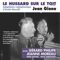 Jean Giono et Gérard Philipe - Le hussard sur le toit - Adaptation radiophonique d'André Bourdil.
