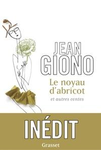Jean Giono - Le noyau d'abricot et autres contes.