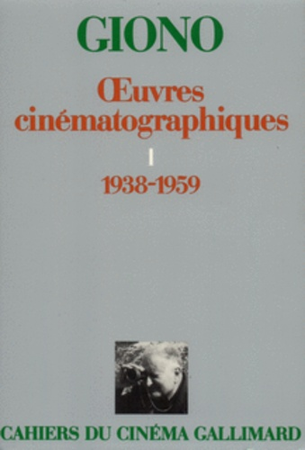 Jean Giono - Oeuvres cinématographiques - Tome 1, 1938-1959.
