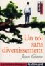 Jean Giono et Nathalie Beauvois - Un roi sans divertissement.