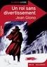 Jean Giono - Un roi sans divertissement.