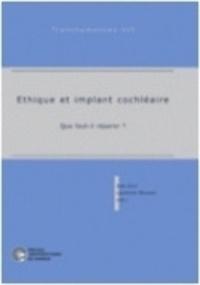 Jean Giot et Laurence Meurant - Ethique et implant cochléaire - Que faut-il réparer ?.