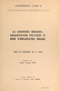 Jean Girard et Momar Coumba Diop - La confrérie mouride : organisation politique et mode d'implantation urbaine - Thèse de Doctorat de 3e cycle.