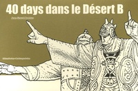Jean Giraud et  Moebius - 40 days dans le Désert B.