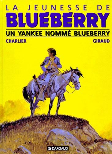Jean Giraud et Jean-Michel Charlier - La jeunesse de Blueberry Tome 2 : Un Yankee nommé Blueberry.