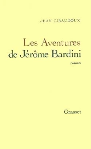 Jean Giraudoux - Aventures de Jérôme Bardini.