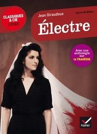 Jean Giraudoux - Electre - Suivi d'une anthologie sur le mythe d'Electre.