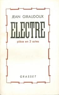 Ebooks forums téléchargement gratuit Electre in French PDF CHM par Jean Giraudoux 9782246786108